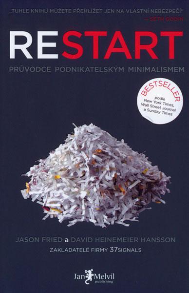 Kniha Restart (Jason Fried, David Heinemeier Hansson) - Průvodce podnikatelským minimalismem